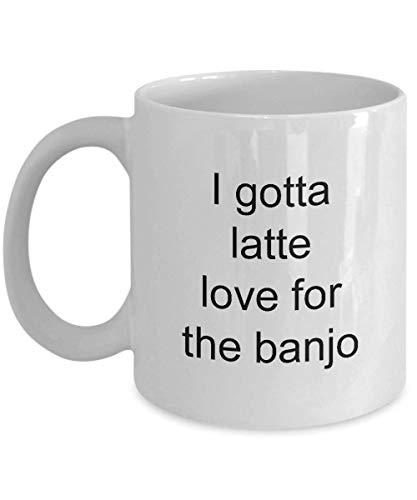 Banjo Mug I gotta latte love for the banjo Perfect gift for banjoist banjo player Coffee Mug 11 OZ