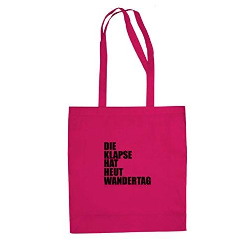 Die Klapse hat heut Wandertag - Stofftasche / Beutel Pink