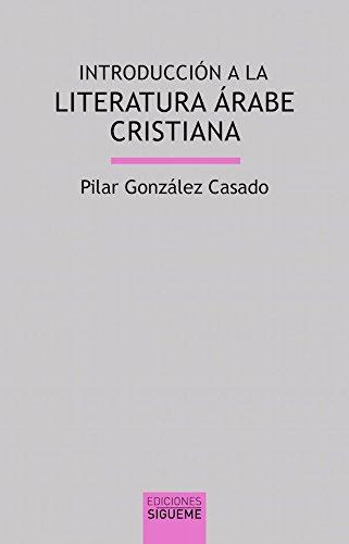 Introducción a la literatura árabe cristiana (Lux mundi)