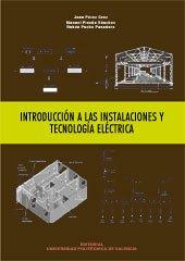Introducción a las instalaciónes y tecnología eléctrica (Académica) por Juan Pérez Cruz