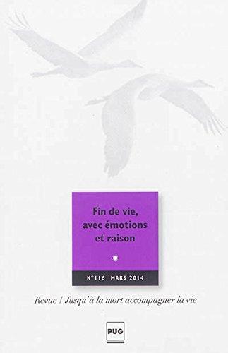 Jusqu'à la mort accompagner la vie, N° 116, Mars 2014 : Fin de vie, avec émotions et raison