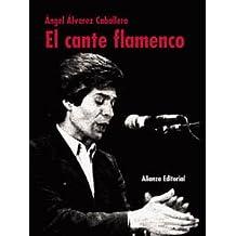 El cante flamenco (Libros Singulares (Ls))