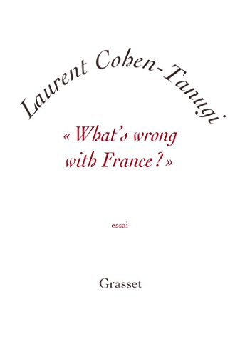 «What's wrong with France ?»: essai - petite collection blanche