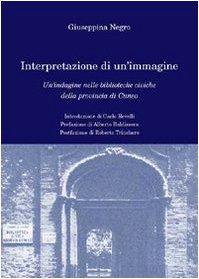 Interpretazione di un'immagine. Un'indagine nelle biblioteche civiche della provincia di Cuneo (Teoria e ricerca in educazione) por Giuseppina Negro