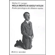 Nella mente di Hitler. Analisi psicologica del dittatore nazista