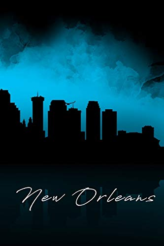 New Orleans: A 6 x 9 Inch Matte Softcover Paperback Notebook Journal With 120 Blank Lined Pages and Stunning Cover Design (New Skyline Orleans Von)