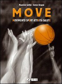 Move. Movimento, sport, attivit, salute. Per la Scuola media