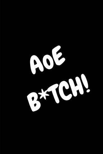 AoE Btch Journal Notebook For Anyone Whose A Gamer Life And Loves