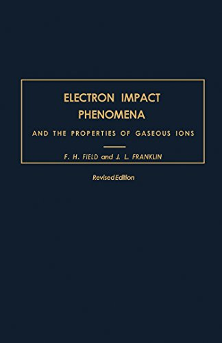 Electron Impact Phenomena: And the Properties of Gaseous Ions (English Edition)