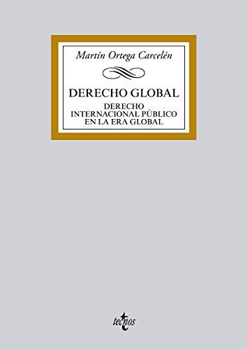Derecho global (Derecho - Biblioteca Universitaria De Editorial Tecnos) por Martín Ortega Carcelén