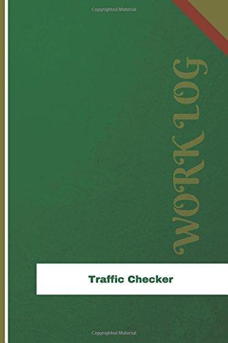 Traffic Checker Work Log: Work Journal, Work Diary, Log - 126 pages, 6 x 9 inches (Orange Logs/Work Log) Orange Checker