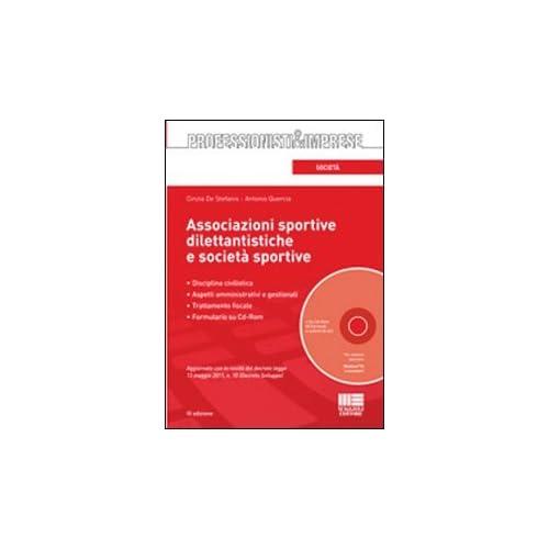 Associazioni Sportive Dilettantistiche E Società Sportive. Con Cd-Rom