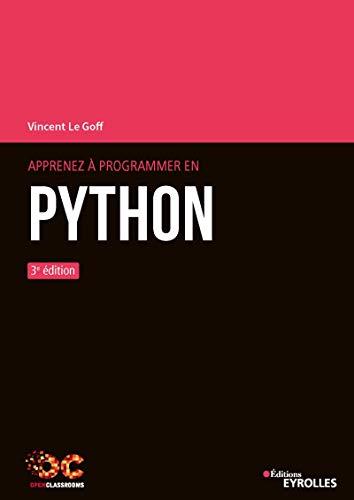 Apprenez à programmer en Python par Vincent Le Goff