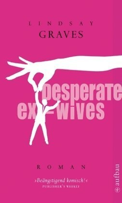 Desperate Ex-Wives: Roman