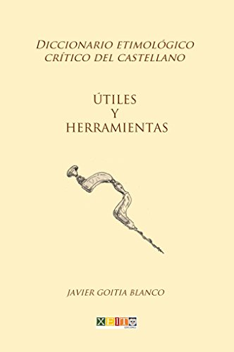 Útiles y herramientas: Diccionario etimológico crítico del ...