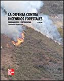 LA DEFENSA CONTRA INCENDIOS FORESTALES. FUNDAMENTOS Y EXPERIENCIAS