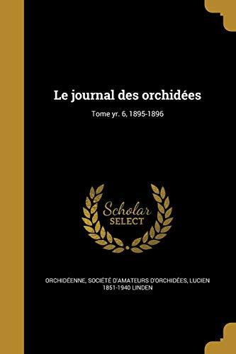Le Journal Des Orchidées; Tome Yr. 6, 1895-1896 -