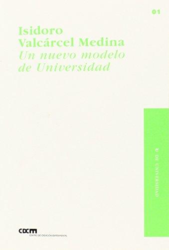 Un nuevo modelo de Universidad por Isidoro Valcárcel Medina