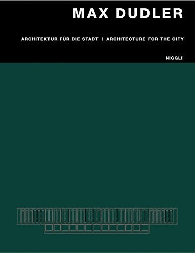 Max Dudler: Architecture For The City/Architektur Fur Die Stadt by Max Dudler (2003) Hardcover