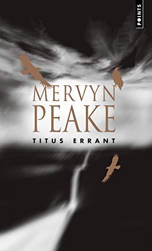Trilogie de Gormenghast - tome 3 Titus Errant