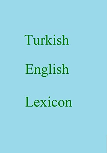 Turkish English Lexicon (World Languages Dictionary Book 433) (English Edition)