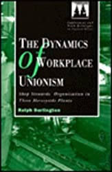 The Dynamics of Workplace Unionism: Shop Stewards' Organization in Three Merseyside Plants (Employment & Work Relations in Context)