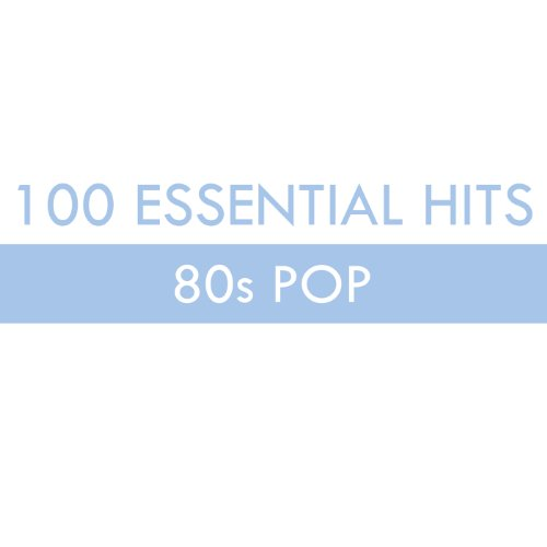 100 Essential Hits - 80s Pop