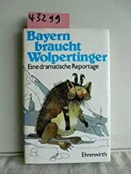 Bayern braucht Wolpertinger. Eine dramatische Reportage
