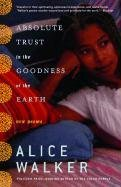 [Absolute Trust in the Goodness of the Earth: New Poems] (By: Alice Walker) [published: March, 2004]