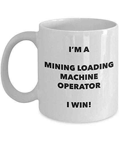 Ich bin ein Bergbau-Laden-Maschinenbediener-Becher, den ich gewinne - lustige Kaffeetasse - Neuheits-Geburtstags-Weihnachtsgag-Geschenk-Idee