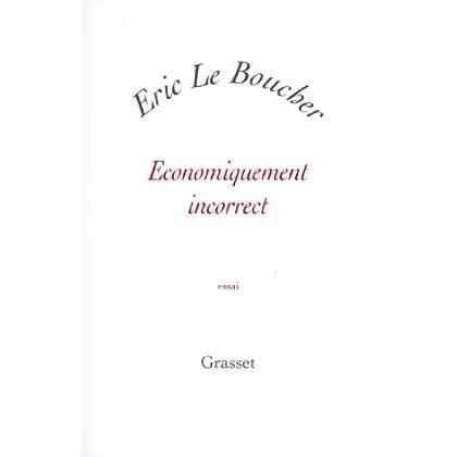 Economiquement incorrect (Essai blanche)