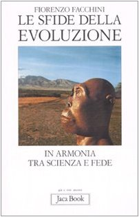 Le sfide della evoluzione. In armonia tra scienza e fede (Già e non ancora) por Fiorenzo Facchini