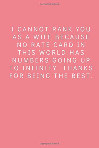 I cannot rank you as a wife because no rate card in this world has numbers: International Women\'s Day March 8: 2020: 6x9 Notebook, Ruled, Women\'s Day ... Writing Notebook, Diary, Planner, Organizer