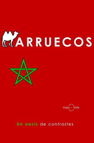 Marruecos: Un oasis de contrastes (Spanish Edition)