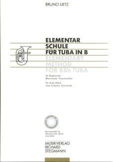 ELEMENTARSCHULE FUER TUBA IN B - arrangiert für Tuba (B-Tuba) [Noten / Sheetmusic] Komponist: UETZ BRUNO