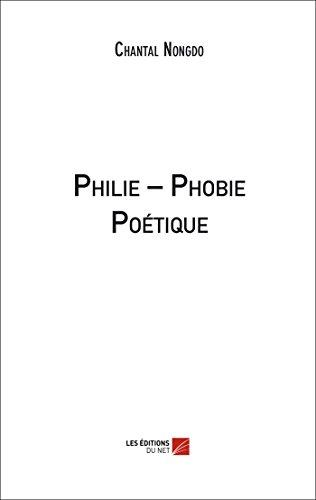 Philie – Phobie Poétique