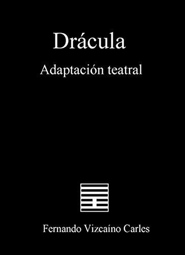 Drácula (Adaptación teatral) por Fernando Vizcaíno Carles