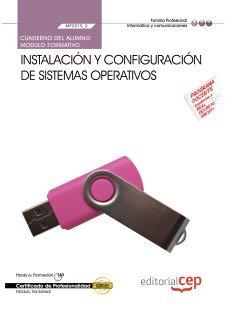 Cuaderno del Alumno Instalación y configuración de sistemas operativos (MF0219_2 ). Certificados de Profesionalidad. Sistemas Microinformáticos (IFCT0209) (Cp - Certificado Profesionalidad)
