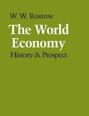 By Walt W Rostow ; W W Rostow ( Author ) [ World Economy: History & Prospect By Sep-1980 Paperback