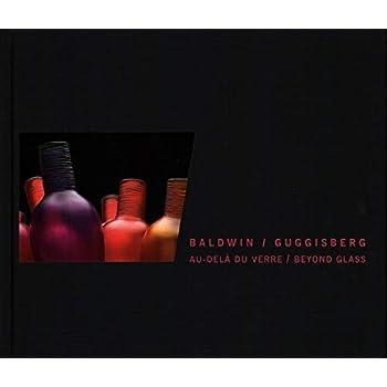 Baldwin / Guggisberg : Au-delà du verre