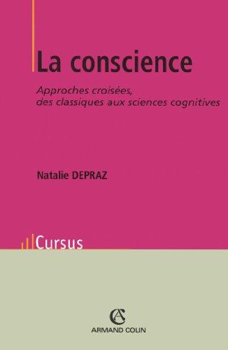 La Conscience: Approches croisées, des classiques aux sciences cognitives