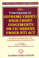 Compendium of Supreme Court/High Court Judgements on CIC Orders Under RTI Act