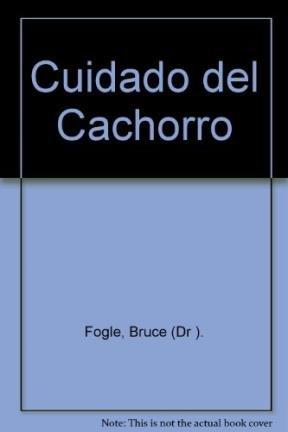 Cuidado del cachorro (101 consejos esenciales) por Bruce (Dr ). Fogle
