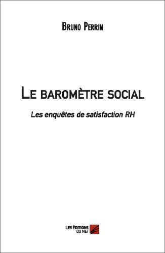 Le Barometre Social - les Enquêtes de Satisfaction Rh par Bruno Perrin