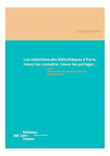 Les collections des bibliothques  Paris: Mieux les connatre, mieux les partager...