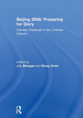 Beijing 2008: Preparing for Glory: Chinese Challenge in the 'Chinese Century' (Sport in the Global Society) (2008 Olympischen In Beijing Spiele)