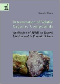Determination of volatile organic compounds. Application of SPME on natural matrices and in forensic science