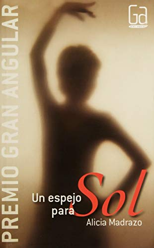 Un espejo para sol/A Mirror for the Sun (Gran Angular/Big Angular) por Alicia Madrazo