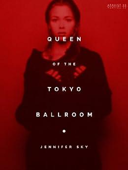 Queen of the Tokyo Ballroom (English Edition) par [Sky, Jennifer]