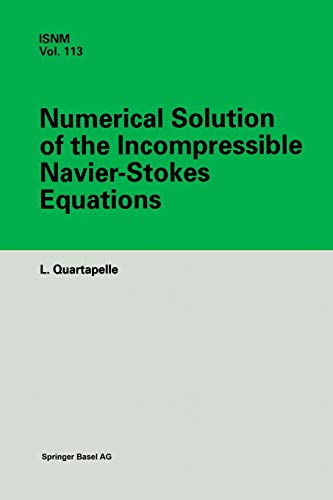 Numerical Solution of the Incompressible Navier-Stokes Equations (International Series of Numerical Mathematics)